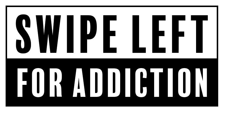 SwipeLeftForAddiction